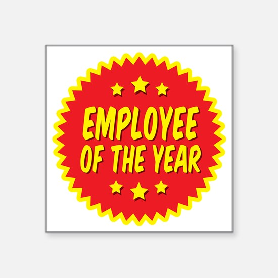 """employee-of-the-year-001 Square Sticker 3"""" x 3"""""""
