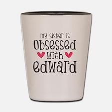 Sis Obsessed w/Ed Shot Glass