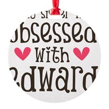 Sis Obsessed w/Ed Ornament