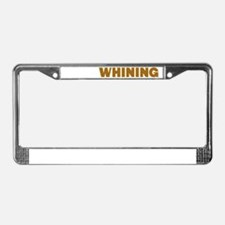 Stop Whining License Plate Frame