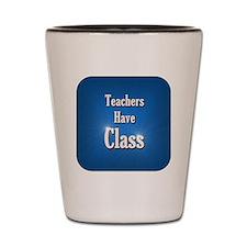 1TchrsHaveClassPng Shot Glass