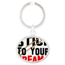 stick to dreams Oval Keychain