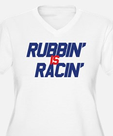 2-Rubbin is Racin Plus Size T-Shirt