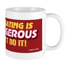TG 8 Tg is dangerous Mug