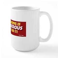 TG 8 Tg is dangerous Mug