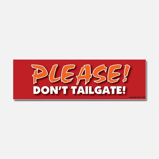 TG 10 Please dont tailgate Car Magnet 10 x 3