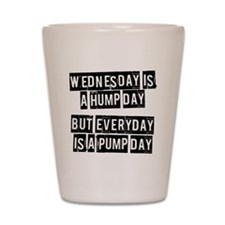 wednesday-is-a-hump-day Shot Glass