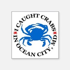 "i caught crabs in Ocean Cit Square Sticker 3"" x 3"""