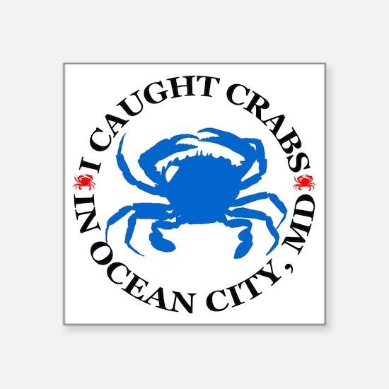 """i caught crabs in Ocean Cit Square Sticker 3"""" x 3"""""""