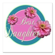 "Best Daughter Square Car Magnet 3"" x 3"""