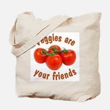 Veggies Are Your Friends Tote Bag