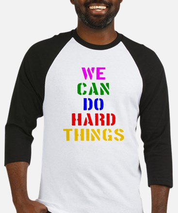We Can Do Hard Things Baseball Jersey