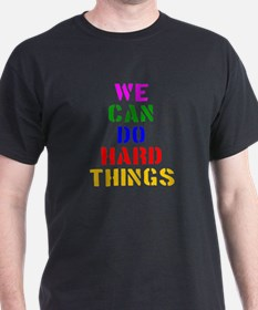 We Can Do Hard Things T-Shirt