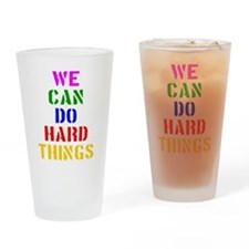 We Can Do Hard Things Drinking Glass
