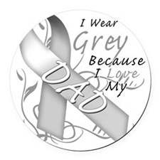 I Wear Grey Because I Love My Dad Round Car Magnet