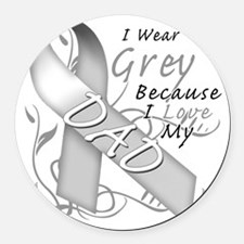 I Wear Grey Because I Love My Dad Round Car Magnet