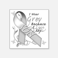"I Wear Grey Because I Love  Square Sticker 3"" x 3"""
