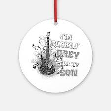Im Rockin Grey for my Son Round Ornament