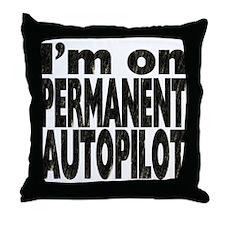 Permanent Autopilot Throw Pillow