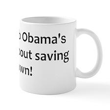 anti obama saving his job2bump Mug