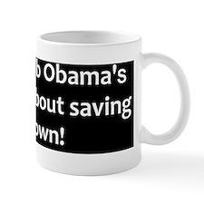 anti obama saving his job2d Mug