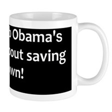 anti obama saving his job2dbutton Mug