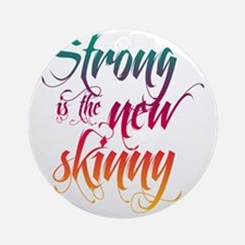 Strong is the New Skinny - Gradient Round Ornament