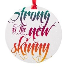 Strong is the New Skinny - Gradient Ornament