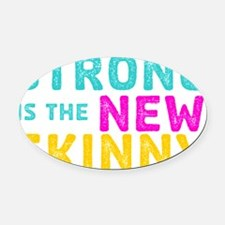 Strong is the New Skinny - Sketch  Oval Car Magnet