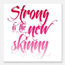 "Strong is the New Skinny Square Car Magnet 3"" x 3"""
