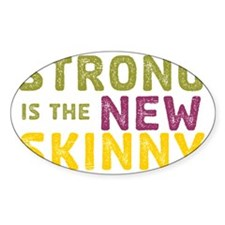 Strong is the New Skinny - Sketch O Decal