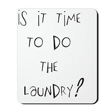 isittimetodothelaundry Mousepad