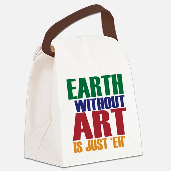 Earth Without Art Canvas Lunch Bag