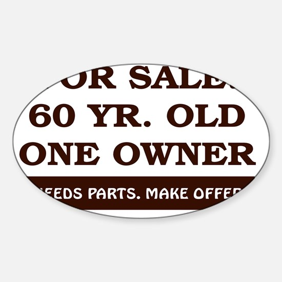 For Sale 60 year old Birthday Sticker (Oval)