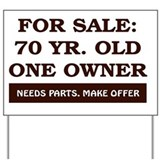 Funny 70th birthday Yard Signs