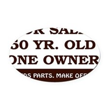 For Sale 50 year old Birthday Oval Car Magnet