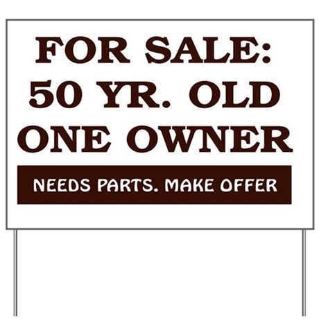 For Sale 50 year old Birthday Yard Sign