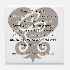 CC tshirt traceys truth lg 001 Tile Coaster