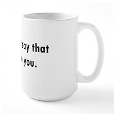 black_say_that Mug