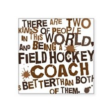 "fieldhockeycoachbrown Square Sticker 3"" x 3"""