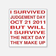 "i survived oct212011 Square Sticker 3"" x 3"""
