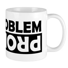 ProblemNoProblem Mug