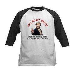 Vote Hillary Because Tee