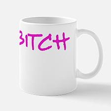 Im-a-bitch Mug