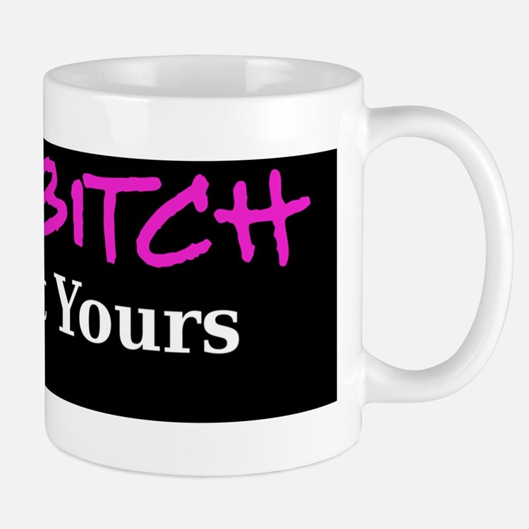 Im-a-bitch-bumpersticker Mug