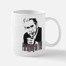 """I'm Spying on You!"" Mug"