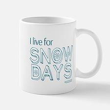 I live for SNOW DAYS Mugs