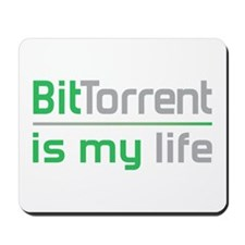 BitTorrent Is My Life Mousepad