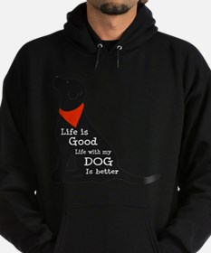Life with My Dog is Better Sweatshirt