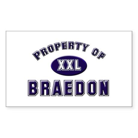Property of braedon Rectangle Sticker